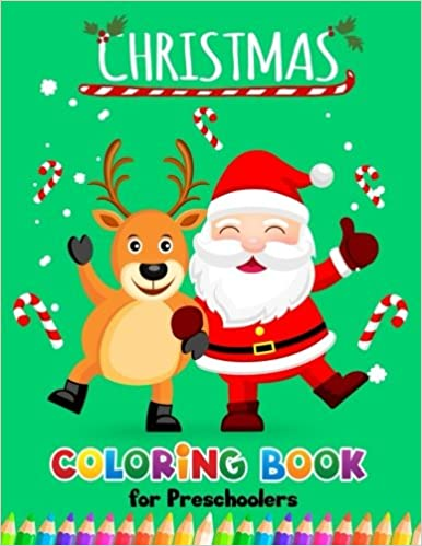Christmas Coloring Books For Preschoolers Merry Christmas Coloring Book For Children Boy Girls Kids Ages 2 4 3 5 4 8 Preschool Learning Activity Designer 9781979753678 Amazon Com Books