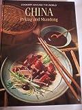 China: Peking and Shandong (Cookery Around the World)