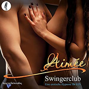 Swingerclub: Eine erotische Hypnose für IHN Hörbuch