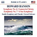 Howard Hanson: Symphony No. 6 / Lumen in Christo / Symphony No. 7 (A Sea Symphony)