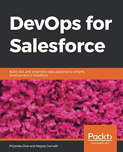 DevOps for Salesforce: Build, test, and streamline data pipelines to simplify development in Salesforce
