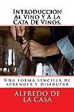 Introduccion Al Vino y a la Cata de Vinos, Alfredo De La Casa, 1491219300