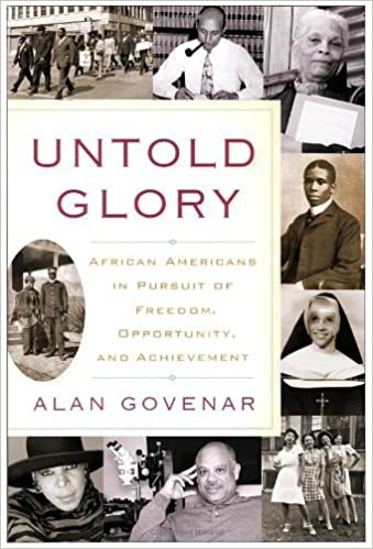 Book Untold Glory: African Americans in Pursuit of Freedom, Opportunity, and Achievement by Alan Govenar (2007-01-09)