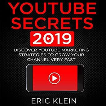 YouTube Secrets 2019: Discover YouTube Marketing Strategies to Grow