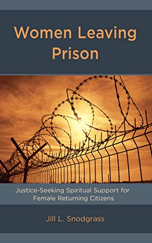 Women Leaving Prison: Justice-Seeking Spiritual Support for Female Returning Citizens