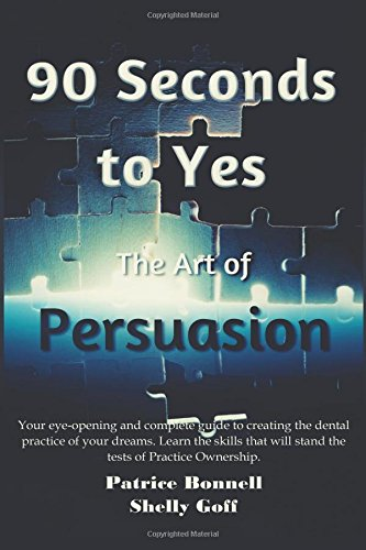 90 Seconds to Yes: The Art of Persuasion