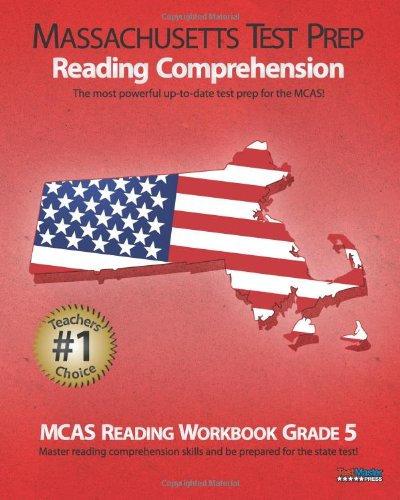 MASSACHUSETTS TEST PREP Reading Comprehension MCAS Reading Workbook Grade 5: Aligned to the Grade 5 Common Core Standard