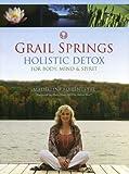 Grail Springs Holistic Detox, Madeleine Marentette, 1552786854