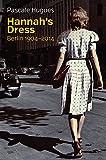Hannah's Dress: Berlin 1904 - 2014