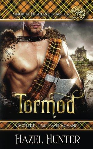 Tormod (Immortal Highlander Book 4): A Scottish Time Travel Romance (Volume 4) by CreateSpace Independent Publishing Platform