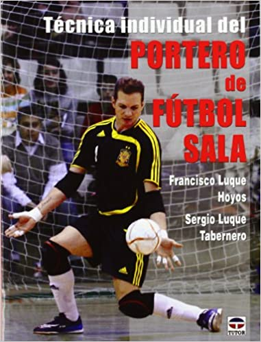 Tecnica individual del portero de futbol sala   Individual Futsal Technique  Goalkeeper  Francisco Luque Hoyos fff7f956ff881