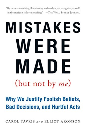 Mistakes Were Made (But Not by Me): Why We Justify...