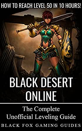 Black Desert Online Guide: Reach Level 50 in 10 Hours