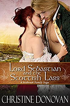 Lord Sebastian and the Scottish Lass (A Seabrook Family Saga Book 4) by [Donovan, Christine]