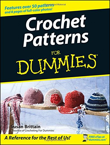 Crochet Patterns For Dummies Paperback – October 8, 2007 Susan Brittain 0470045558 WIL-4555 Needlework - Crocheting