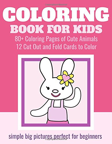 Coloring Book for Girls: 80+ Coloring Pages of Cute Animals: 80 Unique Cute Coloring Pages for Preschool to Early Elementary with 12 Cut Out and Fold Cards to Color