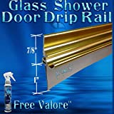 36'' Gold-Brass Framed Glass Shower Door Drip Rail Kit- Comes Pre-taped and with the seal already installed. Metal replacement piece on the bottom of a framed shower door. FREE 4oz Valore!!!