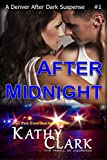 AFTER MIDNIGHT, A Denver After Dark Romantic Suspense