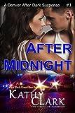 AFTER MIDNIGHT, A Denver After Dark Romantic Suspense