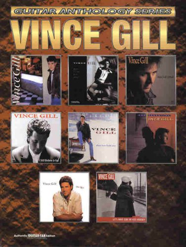 Vince Gill -- Guitar Anthology: Authentic Guitar TAB (Guitar Anthology Series) pdf epub