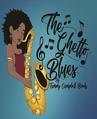 The Ghetto Blues by [Brooks, Tammy Campbell ]