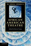 The Cambridge Companion to African American Theatre, , 1107602750