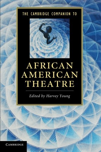 Search : The Cambridge Companion to African American Theatre (Cambridge Companions to Literature)