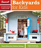Backyards for Kids, Sunset Magazine Editors, 0376014369