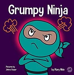 Amazon.com: Grumpy Ninja: A Childrens Book About Gratitude ...