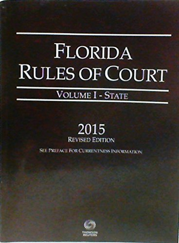 florida-rules-of-court-volume-i-state-2015-revised-edition