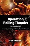 Operation Rolling Thunder, Tim Taylor, 0615588905