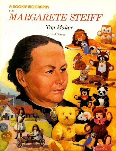 Margarete Steiff: Toy Maker (Rookie Biography)