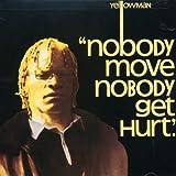 Nobody Move Nobody Get Hurt