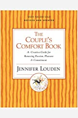 The Couple's Comfort Book: A Creative Guide for Renewing Passion, Pleasure and Commitment Kindle Edition