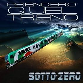 Amazon.com: Prenderò quel treno: Sotto.Zero: MP3 Downloads