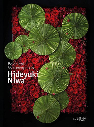 Hideyuki Niwa: Botanical Metamorphosis (English and Japanese Edition)