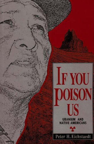 If You Poison Us: Uranium and Native Americans