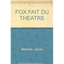 Fox fait du théâtre