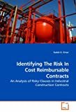 Identifying the Risk in Cost Reimbursable Contracts, Sadek A. Omar, 3639239881