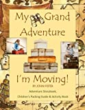 My Grand Adventure I'm Moving! Adventure Storybook, Children's Packing Guide: & Activity Book (Large 8.5 x 11) Moving Book for Kids in all Departments ... Guides Relocation Books Do it Yourself Moving