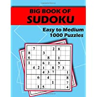 Big Book of Sudoku - Easy to Medium - 1000 Puzzles: Huge Bargain Collection of 1000 Puzzles and Solutions, Easy to…