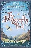 The Dragonfly Pool by Ibbotson. Eva ( 2009 ) Paperback