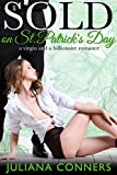 Book cover image for Sold on St. Patrick's Day: A Virgin and a Billionaire Romance