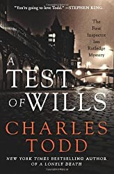 A Test of Wills: The First Inspector Ian Rutledge Mystery (Inspector Ian Rutledge Mysteries) by Todd, Charles (2011) Paperback