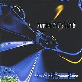 Zero Ohms / Brannan Lane - Soundfall To The Infinite
