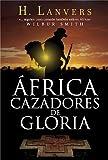 img - for AFRICA. CAZADORES DE GLORIA book / textbook / text book