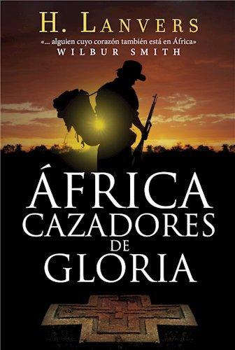 AFRICA. CAZADORES DE GLORIA ebook