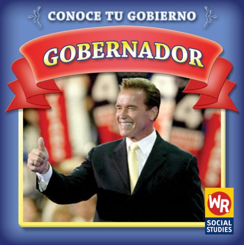 Gobernador/ Governor (Conoce Tu Gobierno/ Know Your Government) (Spanish Edition) by Brand: Weekly Reader Early Learning