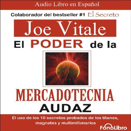 El poder de la mercadotecnia audaz [The Power of Audacious Market Research] by FonoLibro Inc. (Audiolibros - Audio Libros)
