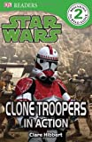 img - for Star Wars: Clone Troopers in Action (DK Readers, Level 2: Beginning to Read Alone) book / textbook / text book